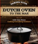 Taking your Dutch oven to the Max DVD!