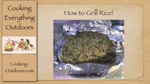 How to Grill Rice Video | Easy Grilling Tips