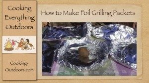 How to make foil Grilling packets1 300x168 How to Make Foil Grilling Packets Video