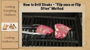 http://wHow to Grill Steak - Flip once or flip often methodww.cooking-outdoors.com/flip-once-or-flip-often-how-to-grill-steaks/how-to-grill-steak-flip-once-or-flip-often-method/