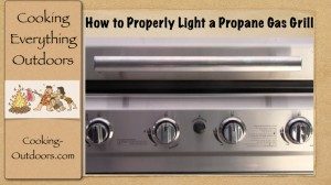 How to Properly Light a Propane Gas Grill