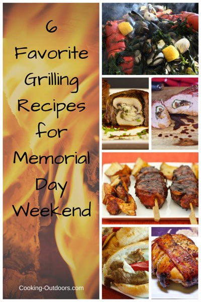 6 Favorite Grilling Recipes for Memorial Day Weekend