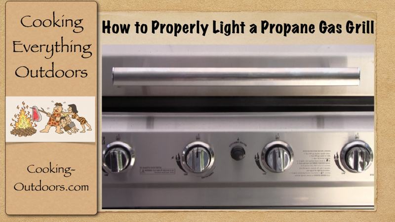 How to Properly Light Propane Gas Grills Video